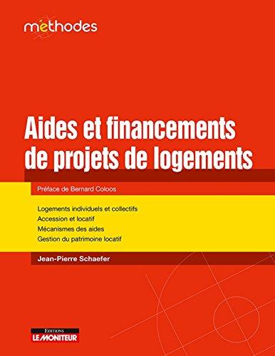 Aide et financements de projets immobiliers: Logements individuels et collectifs - Accession et locatif - Mécanismes des aides