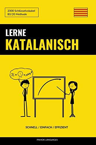 Lerne Katalanisch - Schnell / Einfach / Effizient: 2000 Schlüsselvokabel