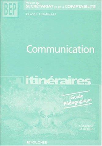 Communication, Terminale Secrétariat Comptabilite (Guide pédagogique)