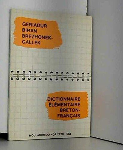 Geriadur bihan brezhonek-gallek =: Dictionnaire élémentaire breton-français