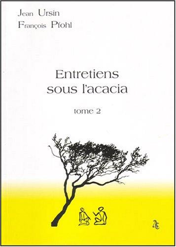 Entretiens sous l'accacia : Tome 2 par Jean Ursin, François Pfohl
