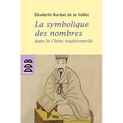 La symbolique des nombres dans la Chine traditionnelle (Sagesses orientales)