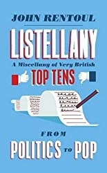 Listellany: A Miscellany of Very British Top Tens, from Politics to Pop