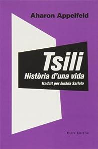 Tsili. Història D'una Vida par Aharon Appelfeld