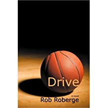Drive Roberge, Rob ( Author ) Aug-31-2010 Paperback