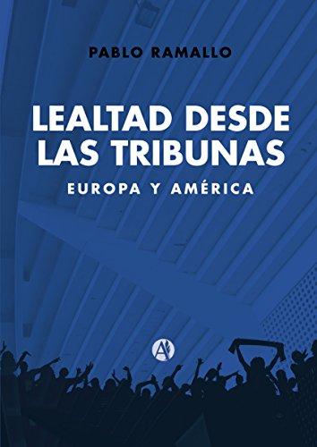 Lealtad desde las tribunas: Europa y América por Pablo Ramallo