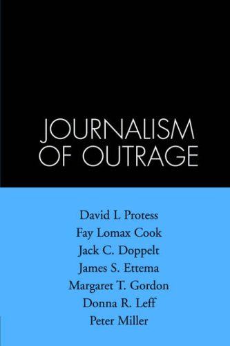 Journalism Of Outrage: Investigative Reporting And Agenda Building In America: Investigative Reporting and Agenda Building in American Society (Guilford Communication Series) by David L. Protess (1993-01-21)