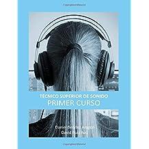 Técnico Superior de Sonido - Primer Curso: Volume 1