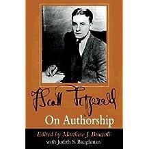 [(F.Scott Fitzgerald on Authorship)] [Edited by Matthew J. Bruccoli ] published on (September, 1996)