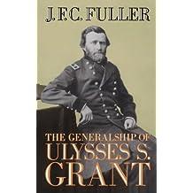 The Generalship Of Ulysses S. Grant (A Da Capo paperback) by J. F. C. Fuller (1991-08-22)