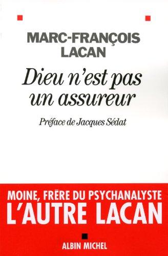 Dieu n'est pas un assureur: Oeuvre 1 - Anthropologie et psychanalyse par Marc-François Lacan