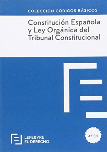 Constitución Española y Ley Orgánica del Tribunal Constitucional (Códigos Básicos)