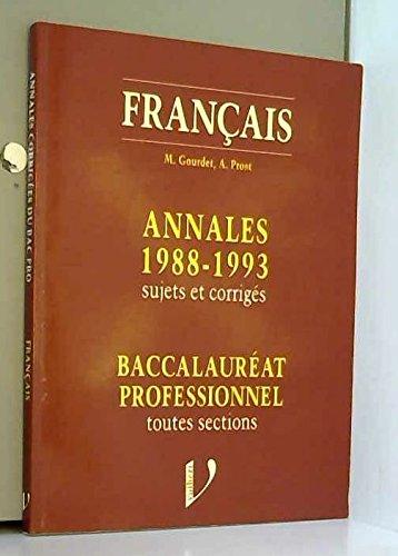 Annales, 1988-1993 : français, sujets et corrigés, baccalauréat professionnel toutes sections