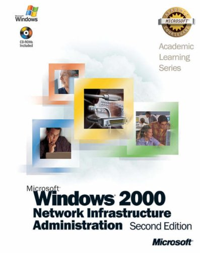 ALS Microsoft Windows 2000 Network Infrastructure Administration (Microsoft Official Academic Course)