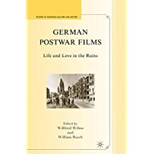 German Postwar Films: Life and Love in the Ruins (Studies in European Culture and History)