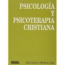 Psicologia y psicoterapia cristiana