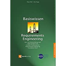Basiswissen Requirements Engineering: Aus- und Weiterbildung nach IREB-Standard zum Certified Professional for Requirements Engineering Foundation Level