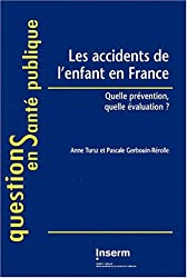 Les accidents de l'enfant en France. Quelle prévention, quelle évaluation ?