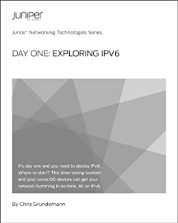 Day One: Exploring IPv6 by [Grundemann, Chris]