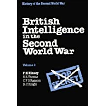 British Intelligence in the Second World War: Volume 2, Its Influence on Strategy and Operations: Its Influence on Strategy and Operations v. 2