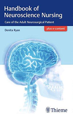 Handbook of Neuroscience Nursing: Care of the Adult Neurosurgical Patient