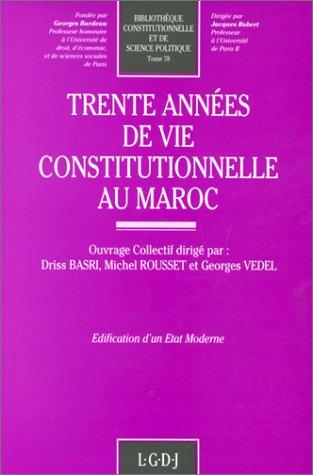 30 ANS DE VIE CONSTITUTIONNELLE AU MAROC