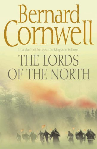 The Lords of the North (The Last Kingdom Series, Book 3) (Alfred the Great 3)