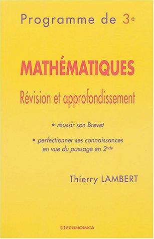 Mathématiques Programme de 3e : Révision et approfondissement