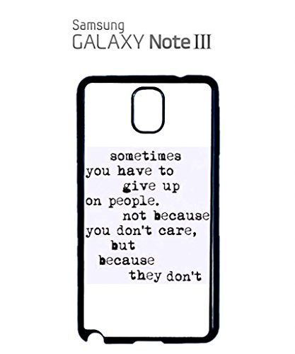 Sometimes You Have To Give Up Quote Funny Hipster Swag Mobile Phone Case Back Cover Coque Housse Etui Noir Blanc pour Samsung Note 3 White Noir
