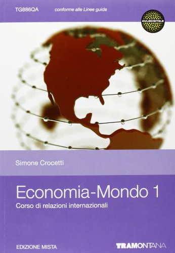Economia mondo. Per le Scuole superiori. Con espansione online