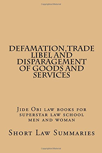 Defamation,Trade Libel and Disparagement of Goods and Services: Jide Obi law books for superstar law school men and woman