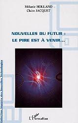 Nouvelles du futur : Le pire est à venir...