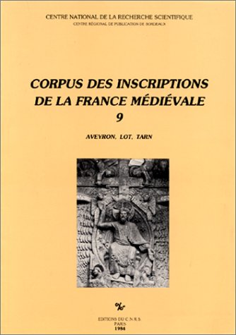 Corpus des inscriptions de la France médiévale, tome 9 : Aveyron, Lot, Tarn par Labande