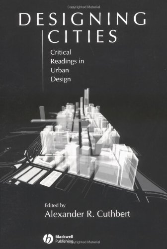 Designing Cities: Critical Readings in Urban Design