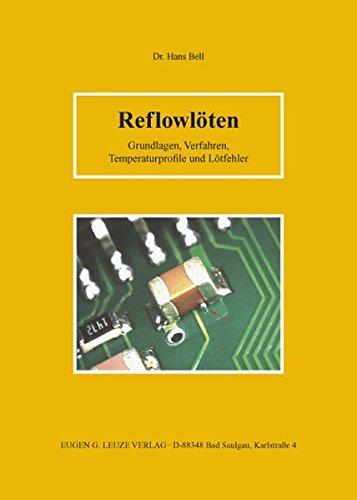 Reflowlöten: Grundlagen, Verfahren, Temperaturprofile und Lötfehler