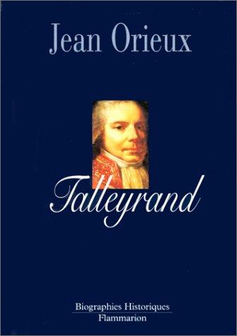 Talleyrand ou Le sphinx incompris par Jean Orieux