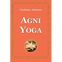 Agni Yoga by Vladimir Antonov (2008-07-31)