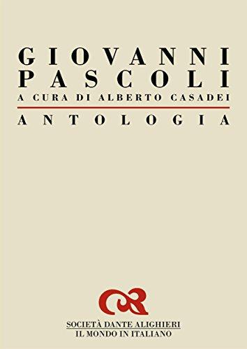 Antologia di Giovanni Pascoli: a cura di Alberto Casadei