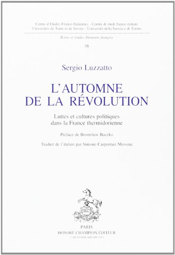 L'automne de la revolution. luttes et cultures politiques dans la France thermidorienne