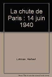 La chute de Paris : 14 juin 1940