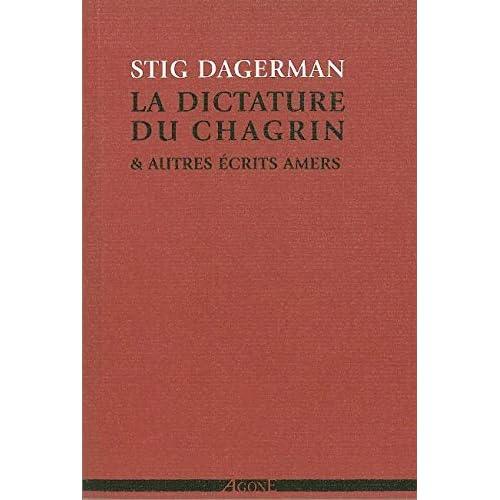 La Dictature du chagrin: Et autres écrits amers (1945-1953)