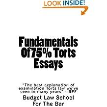 Fundamentals Of 75% Torts Essays: e book, Author of 6 published bar exam essays!!