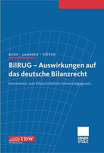 BilRUG - Auswirkungen auf das deutsche Bilanzrecht: Kommentar zum Bilanzrichtlinie-Umsetzungsgesetz