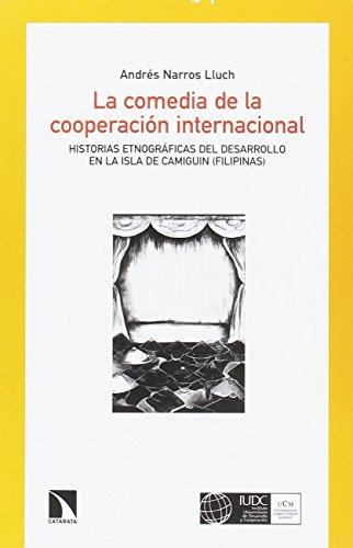 La comedia de la cooperación internacional: Historias etnográficas sobre impacto y sostenibilidad en la isla de Camiguin (Filipinas) (Mayor) por Andrés Narros Lluch