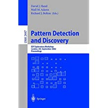 Pattern Detection and Discovery: ESF Exploratory Workshop, London, UK, September 16-19, 2002. (Lecture Notes in Computer Science)