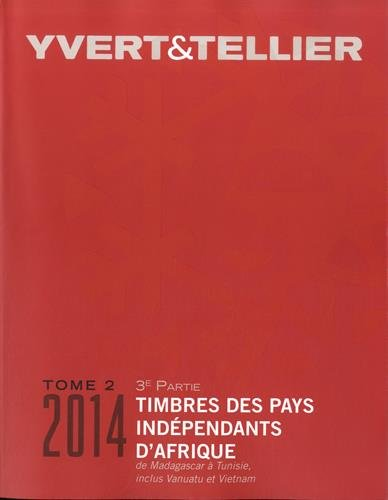 Catalogue de timbres-poste : Tome 2 (3e partie) Pays indépendants d'Afrique, de Madagascar à Tunisie inclus Vanuatu et Vietnam par Yvert & Tellier
