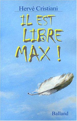 Il est libre Max !