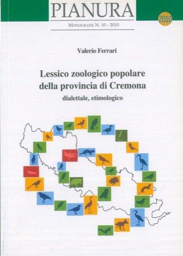 Lessico zoologico popolare della provincia di Cremona, dialettale, etimologico.