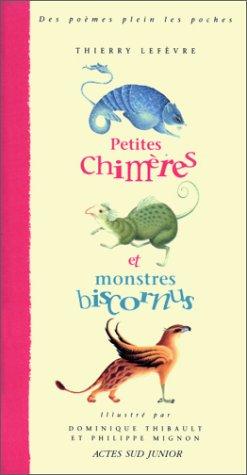Petites Chimères et monstres biscornus
