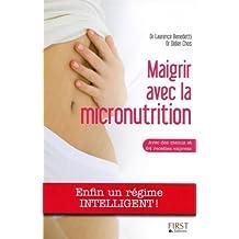MAIGRIR AVEC LA MICRONUTRITION